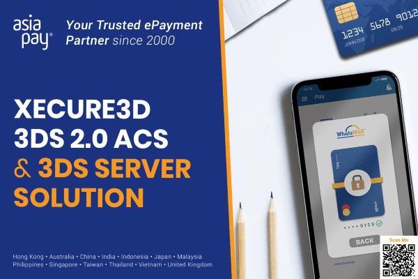 AsiaPay联款通推出Xecure 3D Secure 2.0技术--增强商户信用卡支付交易认证